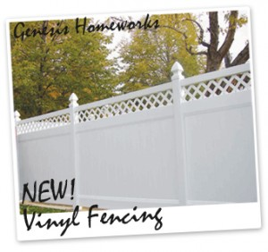 New! Vinyl Fencing and more!